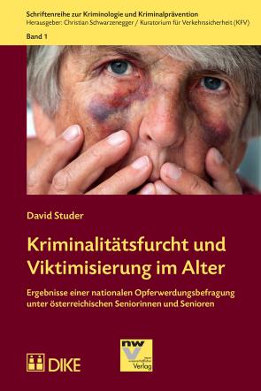 Kriminalitätsfurcht und Viktimisierung im Alter