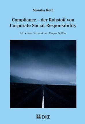 Compliance – der Rohstoff von Corporate Social Responsibility