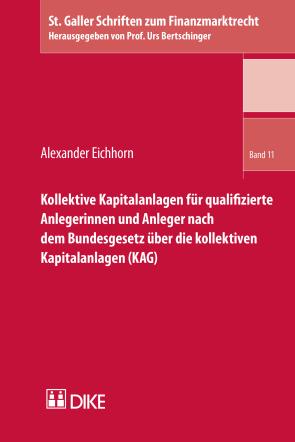 Kollektive Kapitalanlagen für qualifizierte Anlegerinnen und Anleger nach dem Bundesgesetz über die kollektiven Kapitalanlagen (KAG)