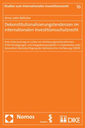 Dekonstitutionalisierungstendenzen im internationalen Investitionsschutzrecht