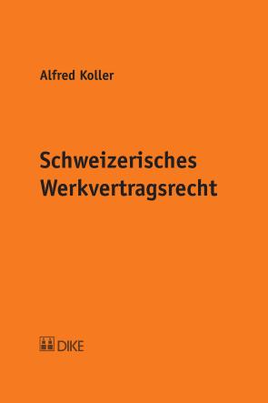 Schweizerisches Werkvertragsrecht