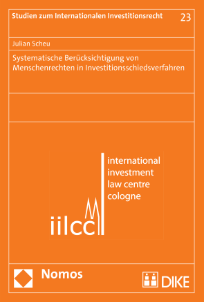Systematische Berücksichtigung von Menschenrechten in Investitionsschiedsverfahren