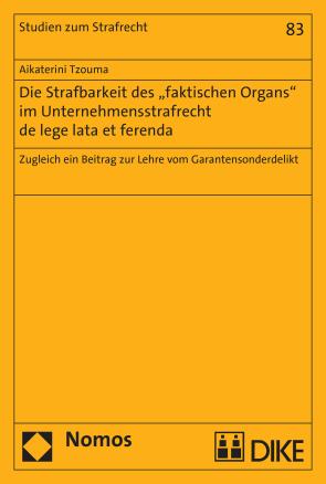 """Die Strafbarkeit des """"faktischen Organs"""" im Unternehmensstrafrecht de lege lata et ferenda"""