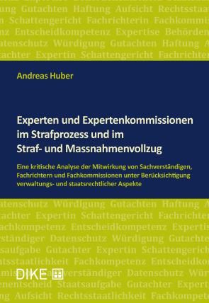 Experten und Expertenkommissionen im Strafprozess und im Straf- und Massnahmenvollzug