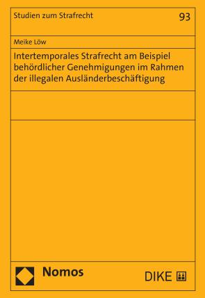 Intertemporales Strafrecht am Beispiel behördlicher Genehmigungen im Rahmen der illegalen Ausländerbeschäftigung