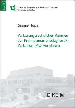 Verfassungsrechtlicher Rahmen der Präimplantationsdiagnostik-Verfahren (PID-Verfahren)