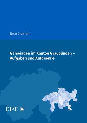Gemeinden im Kanton Graubünden – Aufgaben und Autonomie