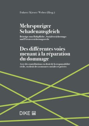 Mehrspuriger Schadenausgleich – Des différentes voies menant à la réparation du dommage