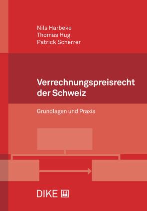 Verrechnungspreisrecht der Schweiz – Grundlagen und Praxis