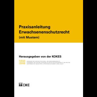 KOKES (Hrsg.), Praxisanleitung Erwachsenenschutzrecht (mit Mustern)