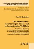 Die Gerichtsstandsvereinbarung im Binnen- und im internationalen Verhältnis