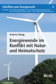 Energiewende im Konflikt mit Natur- und Heimatschutz
