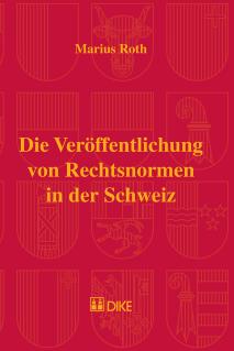 Die Veröffentlichung von Rechtsnormen in der Schweiz