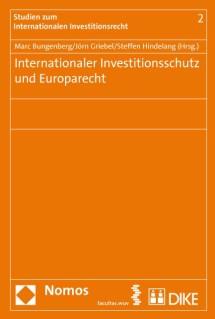 Internationaler Investitionsschutz und Europarecht