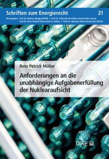 Anforderungen an die unabhängige Aufgabenerfüllung der Nuklearaufsicht