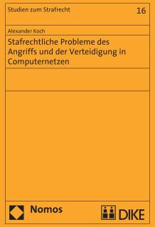 Strafrechtliche Probleme des Angriffs und der Verteidigung in Computernetzen