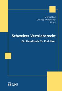 Schweizer Vertriebsrecht - Ein Handbuch für Praktiker