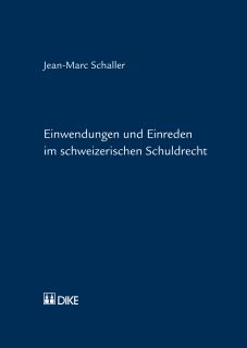 Einwendungen und Einreden im schweizerischen Schuldrecht
