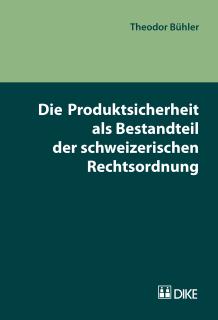 Die Produktsicherheit als Bestandteil der schweizerischen Rechtsordnung