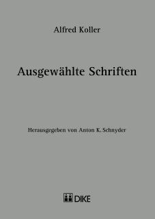 Alfred Koller - Ausgewählte Schriften