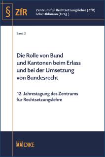 Die Rolle von Bund und Kantonen beim Erlass und bei der Umsetzung von Bundesrecht