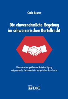 Die einvernehmliche Regelung im schweizerischen Kartellrecht