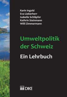 Umweltpolitik der Schweiz – ein Lehrbuch