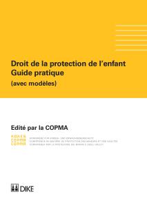 COPMA (éd.) Droit de la protection de l'enfant. Guide pratique (avec modèles)