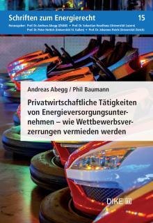 Privatwirtschaftliche Tätigkeiten von Energieversorgungsunternehmen – wie Wettbewerbsverzerrungen vermieden werden