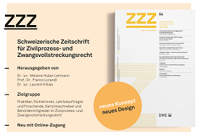 ZZZ Schweizerische Zeitschrift für Zivilprozess- und Zwangsvollstreckungsrecht